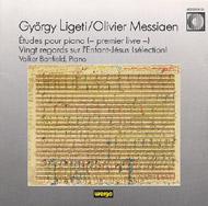 Ligeti György: Etudes pour piano - Premier livre; Messiaen, Olivier: 5 pieces de Vingt regards sur l'Enfant-Jésus