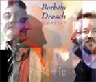 Borbély-Dresch Quartet: Te+Te