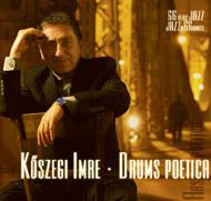 Kőszegi Imre: Drums poetica