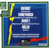 Dufourt, Hugues: Antiphysis; Ferneyhough, Brian: Funerailles; Harvey, Jonathan: Mortuos Plango, Vivos Voco; Höller, York: Arcus