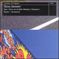 Janssen, Guus: Keer; Dans Van de Malic Matrijzen; Passevite; Bruuks; Verstelwerk