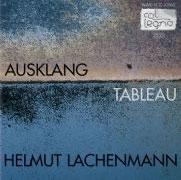 Lachenmann, Helmut: Ausklang; Tableau
