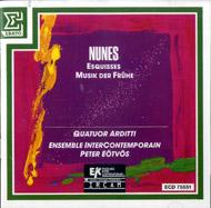 Nunes, Emmanuel: Musik der Frühe; Esquisses