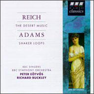 Reich, Steve: The Desert Music; Adams, John: Shaker Loops