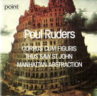 Ruders, Poul: Corpus Cum Figuris; Thus saw St. John; Manhattan Abstraction