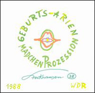 Stockhausen, Karlheinz: Geburts-Arien (Montag aus Licht); Mädchenprozession (1st and 2nd version)