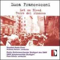 Francesconi, Luca: Let me Bleed; Terre del rimorso