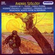 Szőllősy András: III. Concerto, Tristia (Maros-sirató), Fabula Phaedri, Miserere, Töredékek