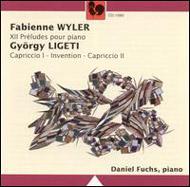 Wyler, Fabienne: XII Préludes pour piano; Ligeti György: Capriccio 1 - Invention - Capriccio 2
