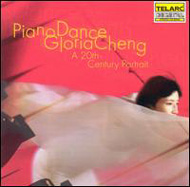Gloria Cheng: Piano Dance - A 20th Century Portrait
