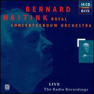 Bernard Haitink, Royal Concertgebouw Orchestra: Live - The Radio Recordings