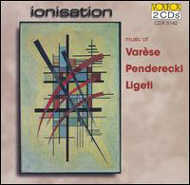 Ionisation: Music of Varčse, Penderecki, Ligeti