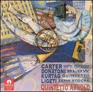 Carter, Elliott: Quintet; Donatoni, Franco: Blow; Kurtág, György: Quintetto; Ligeti, György: Zehn Stücke