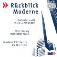 Rückblick Moderne - Orchestermusik im 20. Jahrhundert