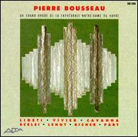 Bousseau, Pierre: Au Grand Orgue de la Cathedrale Notre-Dame du Havre