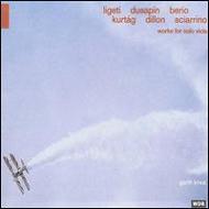Works for Solo Viola - Ligeti / Kurtág / Dillon / Dusapin / Sciarrino / Berio