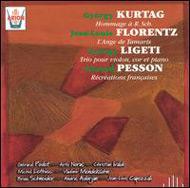 Kurtág György: Hommage á R. Sch. Op.15d; Florentz Jean-Louis: L'Ange du Tamaris, Op. 12; Ligeti György: Trio for horn, violin & piano (