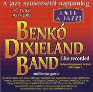 Benkó Dixieland Band: A jazz születésétől napjainkig - 5. rész (1953-2005)