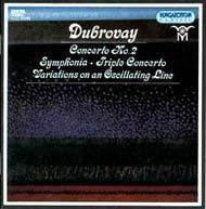 Dubrovay László: Szimfónia; Concerto No.2 trombitára és 15 vonóshangszerre; Variciók egy oszcilláló vonalra; Hármasverseny