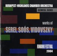 Serei, Soós és Vidovszky művei - Rondino Fesztivál 2004