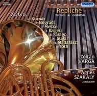 Repliche - Kortárs magyar zeneművek kürtre és cimbalomra