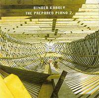 Binder Károly: The Prepared Piano 2.
