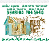Dresch / Gilchrist / Szandai / Drake: Sharing the Shed
