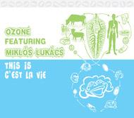 Ozone featuring Miklós Lukács: This is c'est la vie