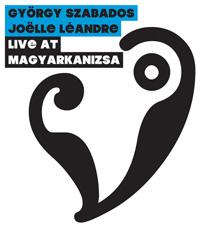 Szabados György, Joëlle Léandre: Live at Magyarkanizsa