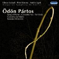 Pártos Ödön: Dicsőítő ének/ Hegedűverseny/ Fúziók