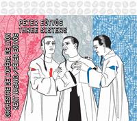 Eötvös Péter: Három nővér