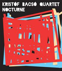 Bacsó Kristóf Quartet: Nocturne