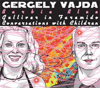 Vajda Gergely: Barbie Blue; Gulliver Fárémidóban;  Beszélgetések gyerekekkel