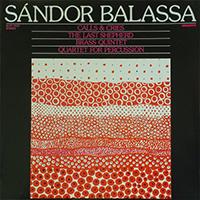 Balassa Sándor: Hívások és kiáltások Op.33/ Az utolsó pásztor Op.30/ Rézfúvós kvintett Op.31/ Kvartett ütőhangszerekre Op.18