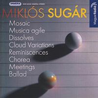 Sugár Miklós: Mozaik; Musica agile; Áttűnések; Felhő-variációk; Ballada; Chorea; Találkozások