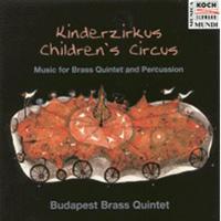 Budapest Brass Quintet: Kinderzirkus