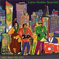 Lajos Dudas Quartet - Jazz and the City