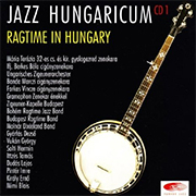 Jazz Hungaricum CD 1 - Ragtime in Hungary