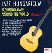 Jazz Hungaricum CD 6 - Jazzhungarians around the world Volume II