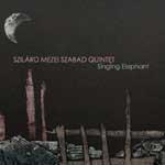 Szilárd Mezei Szabad Quintet: Singing Elephant