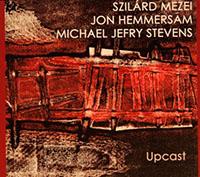 Szilárd Mezei - Jon Hemmersam - Michael Jefry Stevens: Upcast
