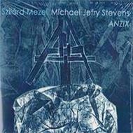 Szilárd Mezei - Michael Jefry Stevens: Anzix
