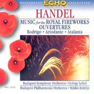 Händel, Georg Friedrich: Tüzijáték - szvit, Nyitányok: Rodrigo; Ariodante; Atalanta
