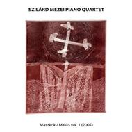 Szilárd Mezei Piano Quartet: Masks Vol.1