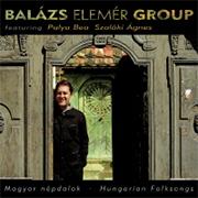 Balázs Elemér Group: Magyar Népdalok