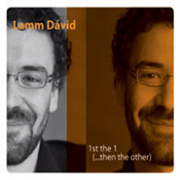 Lamm Dávid: 1st the 1 (... then the other)