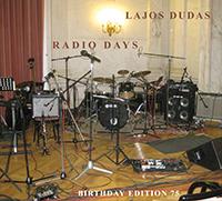 Lajos Dudas - Radio Days - Birthday Edition 75