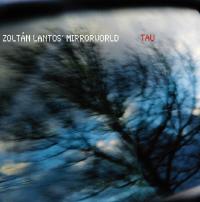 Lantos Zoltán Mirrorworld: Tau