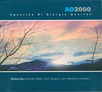 Agostino Di Giorgio Quartet featuring Kálmán Oláh, Ron Seguin and Michael Lambert: AD2000