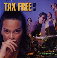 Tax Free - Kaland